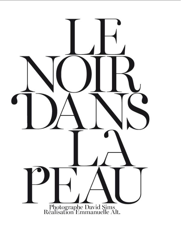 Vogue Paris November 2012: Le Noir Dans La Peau Featuring Kati Nescher Shot by David Sims, typography