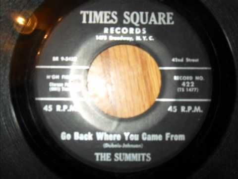 The Summits - Go Back Where You Came From great rare doo wop .wmv - YouTube