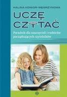 Uczę czytać. Poradnik dla nauczycieli i rodziców początkujących czytelników