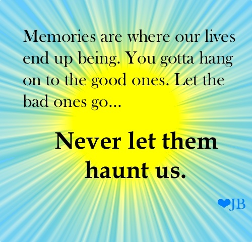 Good Memories Quotes: Quotes And Words Of Wisdom