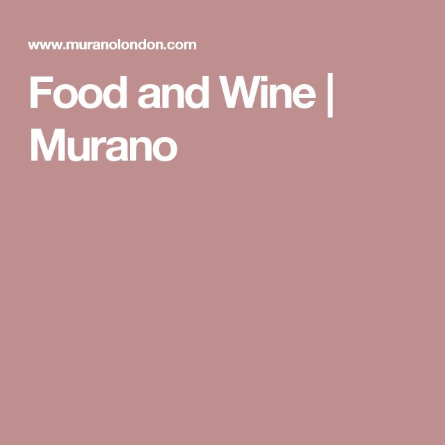 Food and Wine | Murano