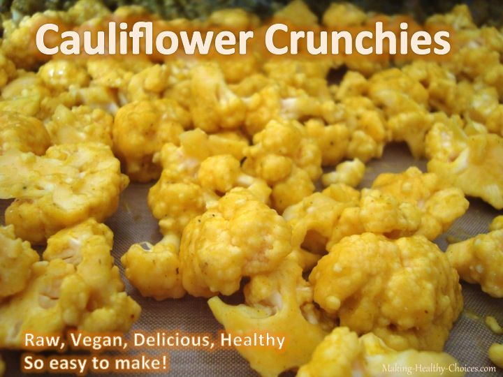 Cauliflower Recipe - CAULIFLOWER CRUNCHIES - Raw vegan, great for camping, hiking, travel snack, on top of salads, soups, etc., etc.  Very healthy and tasty!! --> http://www.making-healthy-choices.com/cauliflower-recipe.html