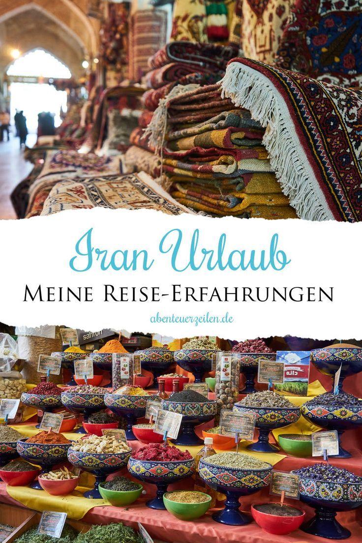 Iran Urlaub Reise Erfahrungen Gefahrlich Oder Nur Vorurteile In 2020 Iran Reise Reisen Amerika Reisen