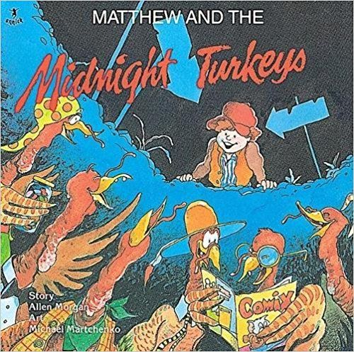 Matthew and the Midnight Turkeys by Allen Morgan A laugh out loud funny picture book read