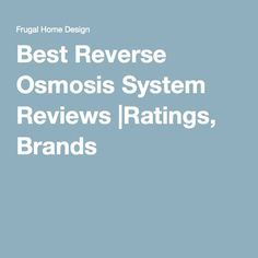 Best Reverse Osmosis System Reviews |Ratings, Brands
