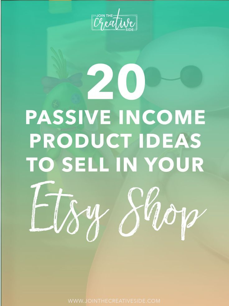 20 Passive income product ideas to sell in your Etsy shop