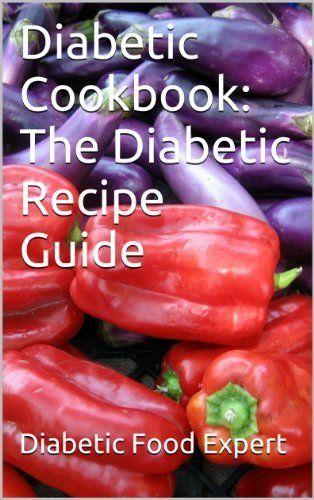 Diabetic Cookbook: The Diabetic Recipe Guide by Diabetic Food Expert, http://www.amazon.com/dp/B00CD41HVW/ref=cm_sw_r_pi_dp_QLDFrb1X98MC2