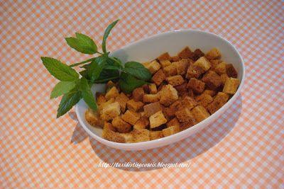 Ταξίδι στις γεύσεις!!!: Αρωματικά κρουτόν