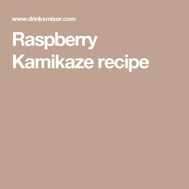 Raspberry Kamikaze recipe