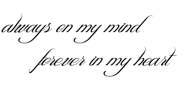 Always on my mind Forever in my heart tattoo   TATTOOS ...