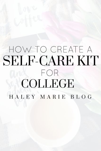 Haley Marie How to Create a SelfCare Kit for College