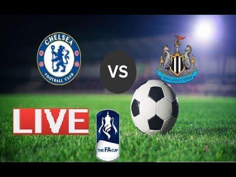 🔴 LIVE: Chelsea  vs Newcastle United LIVE Streaming FA CUP  28/Jan/2018
