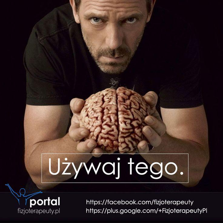 Dr House ma rację. #dr #house #brain #humor #motywacja