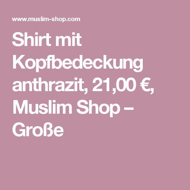 Shirt mit Kopfbedeckung anthrazit, 21,00 €, Muslim Shop – Große