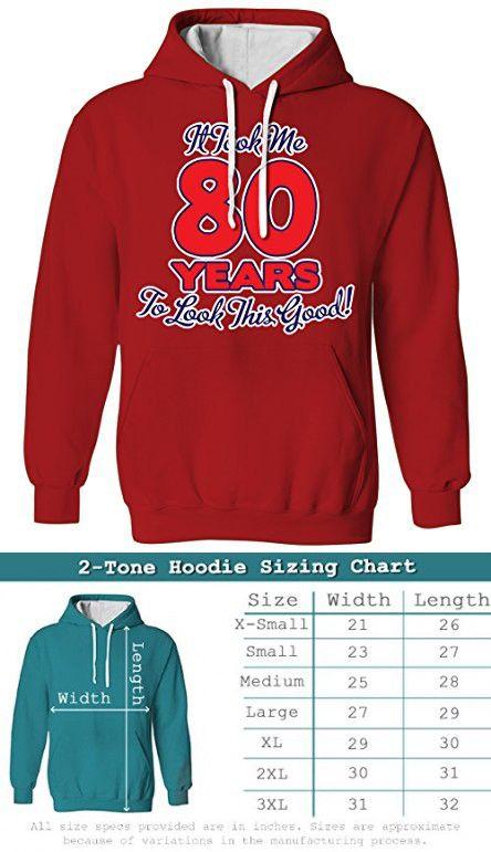 bfd40454 It Took Me 80 Years To Look This Good! Eighty Birthday 2 Tone Hoodie  Sweatshirt