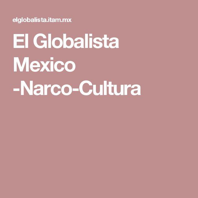 El Globalista Mexico -Narco-Cultura