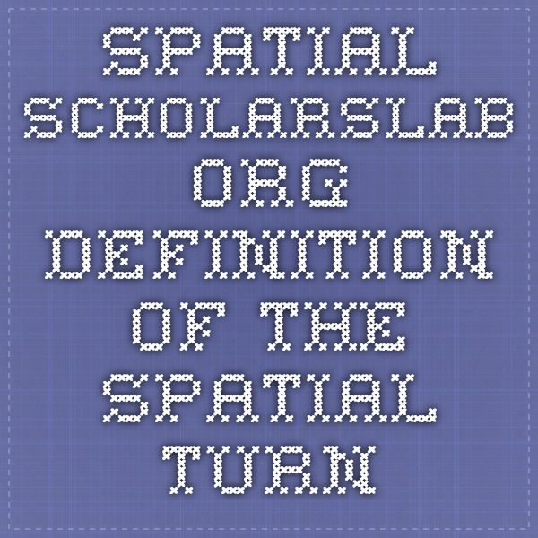 spatial.scholarslab.org Definition of the Spatial Turn