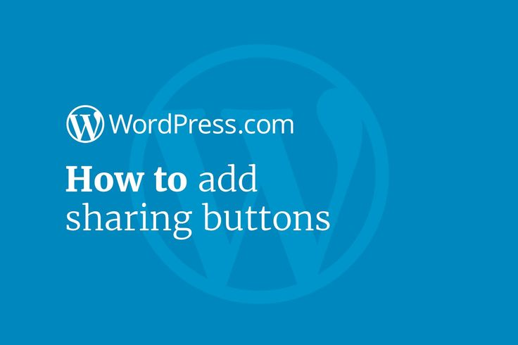 WordPress Tutorials: How to Add Sharing Buttons to Your Website