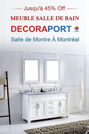 Pour les équipements de salle de bain, vous devez voir Decoraport.ca! Soyez les bienvenus à notre salle de montre: 8050 Blvd Taschereau, Local A, Brossard, QC J4X1C2. Tel: 450-672 8787
