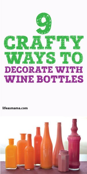 9 Crafty Ways To Decorate With Wine Bottles