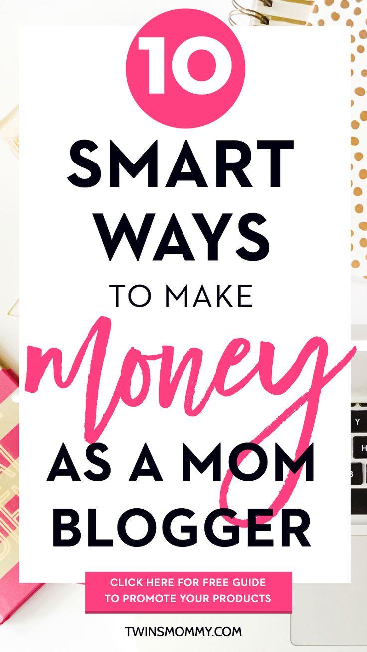 10 Smart Ways to Make Money as a Mom Blogger