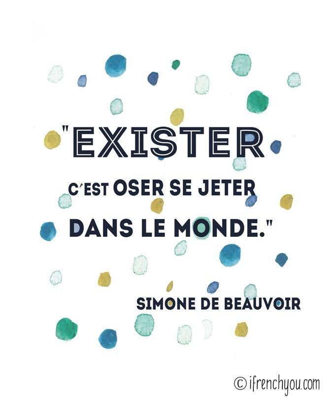 Exister c'est oder se jeter dans le monde... Simone de Beauvoir