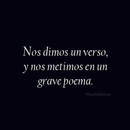 Nos dimos un verso, y nos metimos en un grave poema. #amor #love                                                                                                                                                                                 Más