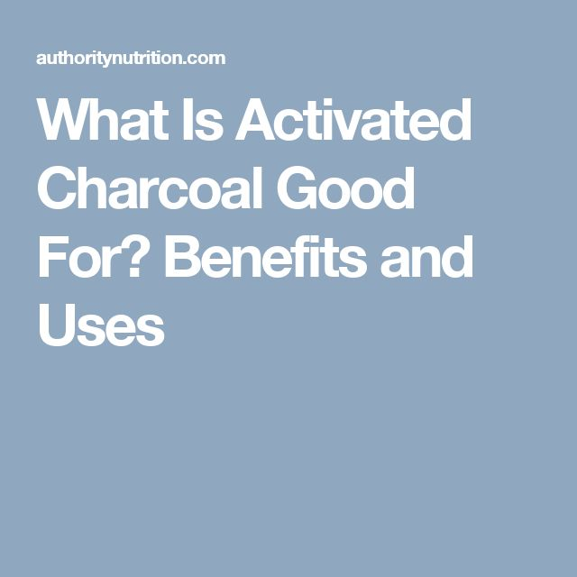 What Is Activated Charcoal Good For? Benefits and Uses