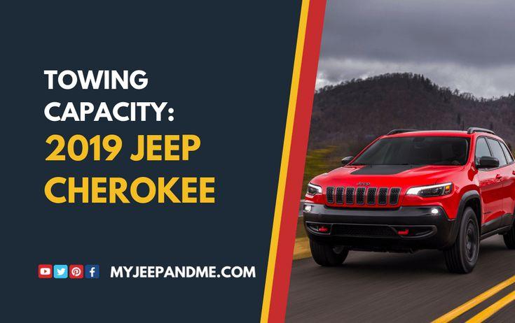 2019 jeep cherokee latitude plus 4x4 towing capacity