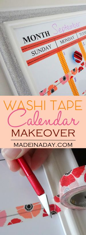 Washi Tape Dry Erase Calendar Makeover, Customize a Dry Erase calendar with Washi Tape!                                                                                                                                                     More