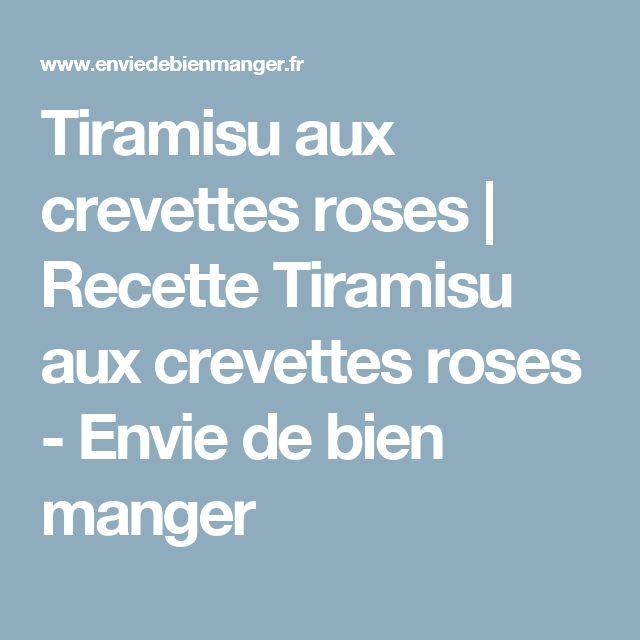 Tiramisu aux crevettes roses   Recette Tiramisu aux crevettes roses - Envie de bien manger