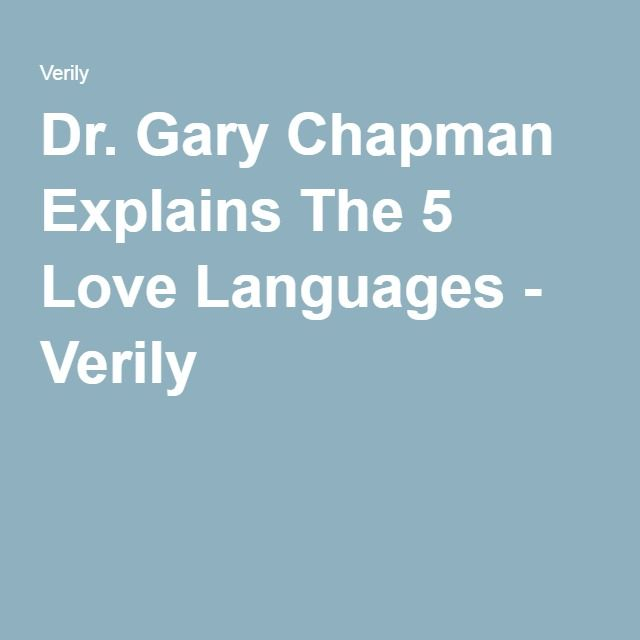 Dr. Gary Chapman Explains The 5 Love Languages - Verily