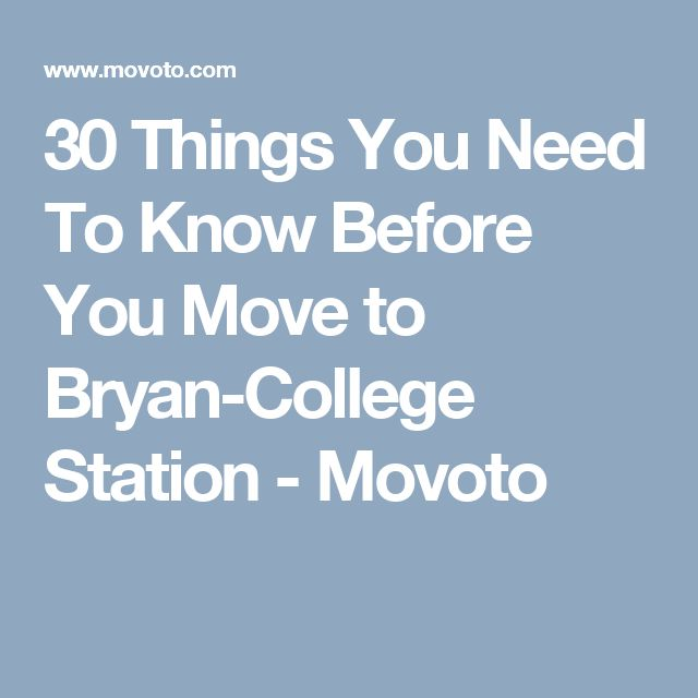 30 Things You Need To Know Before You Move to Bryan-College Station - Movoto