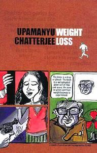 Weight Loss (2006) by Upamanyu Chatterjee This is the story of Bhola, a highly sexed boy from the age of 11 to 38. This book is about a lifetime of fetishes -