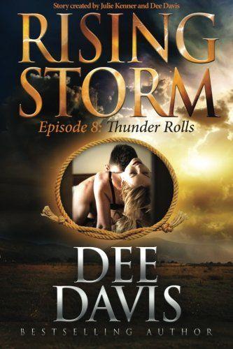 Thunder Rolls: Episode 8 (Rising Storm) (Volume 8) by Dee Davis http://www.amazon.com/dp/1942299214/ref=cm_sw_r_pi_dp_RmwKwb1ZDEZA2