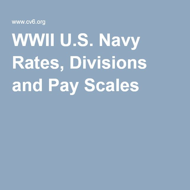 WWII U.S. Navy Rates, Divisions and Pay Scales