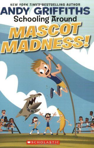 Schooling Around #3: Mascot Madness! by Andy Griffiths. $5.99. Reading level: Ages 8 and up. Publication: February 1, 2009. Publisher: Scholastic Paperbacks (February 1, 2009). Series - Schooling Around! (Book 3). Author: Andy Griffiths