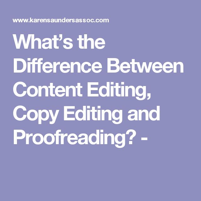 What's the Difference Between Content Editing, Copy Editing and Proofreading? -