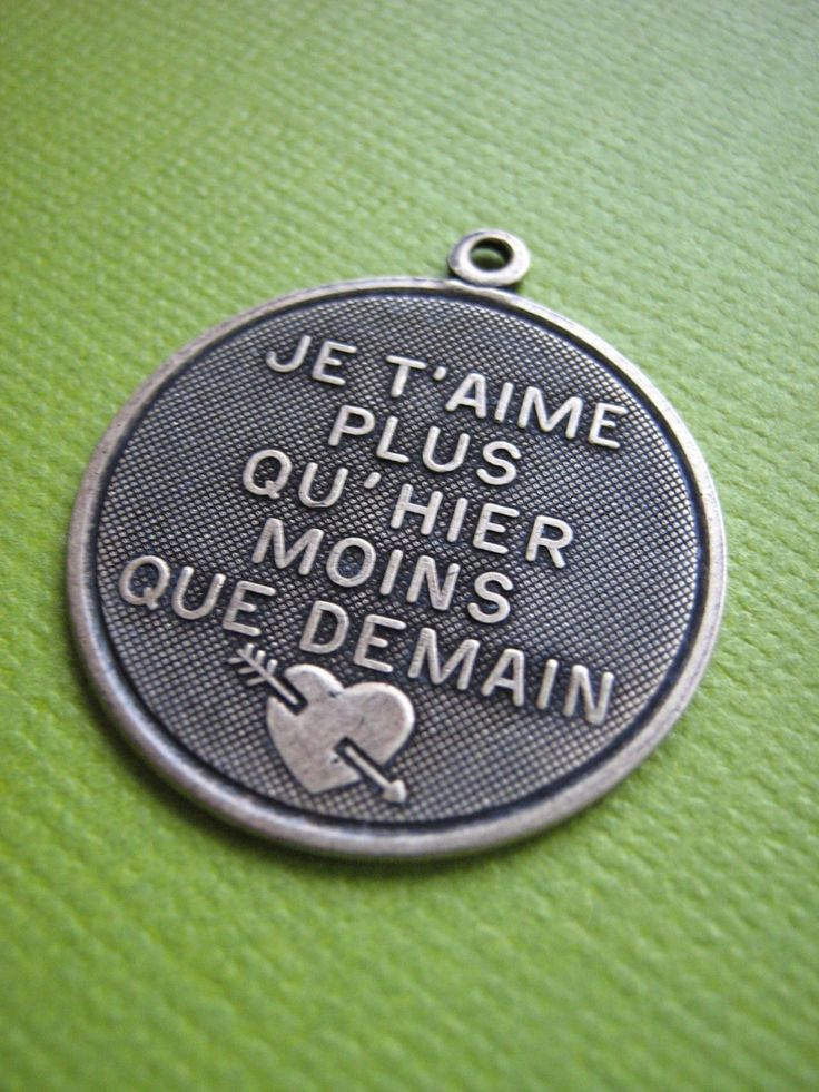 """Je T Aime Plus Qu Hier Moins Que Demain Charm. """"I love you more than yesterday and less than tomorrow."""""""