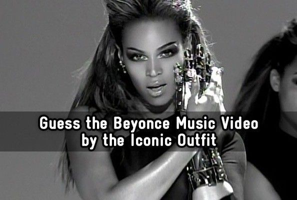 Guess The Beyonce Music Video By The Iconic Outfit Beyonce Music