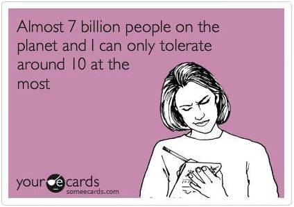 I can only tolerate around 10 people
