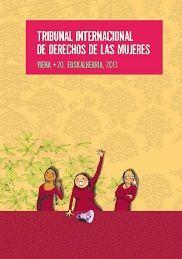 """Equidad de Género . """"Tribunal de Derechos de las Mujeres, Bilbao 2013"""". El 8 de junio del presente año se celebró el primer Tribunal de Derechos de las Mujeres en Bilbao junto a más de 20 colectivos, donde se juzgaron diferentes casos de violencias machistas a través de la voz de varias mujeres."""