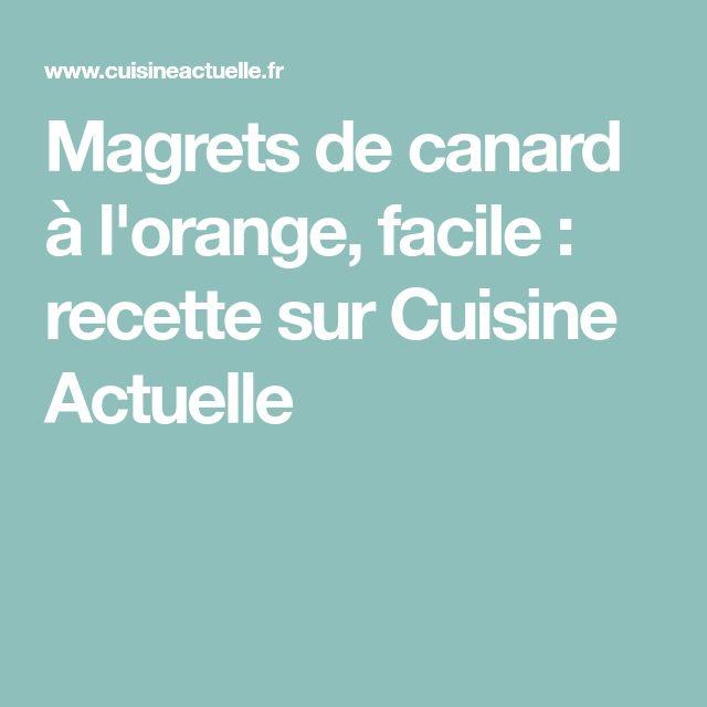 Magrets de canard à l'orange, facile : recette sur Cuisine Actuelle