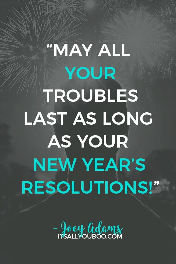40 Inspirational New Year S Resolution Quotes Resolution Quotes New Year Resolution Quotes Quotes To Live By
