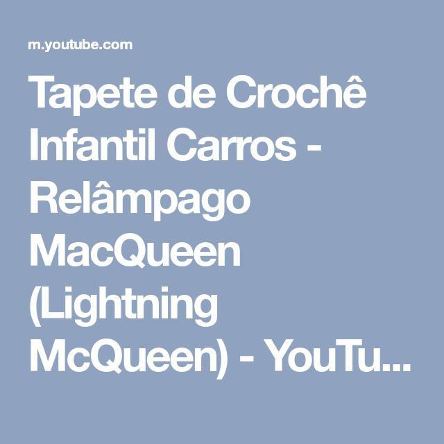 Tapete de Crochê Infantil Carros - Relâmpago MacQueen (Lightning McQueen) - YouTube