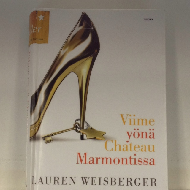 Viime yönä Chateau Marmontissa / Lauren Weisberger ; suomentanut Sini Linteri