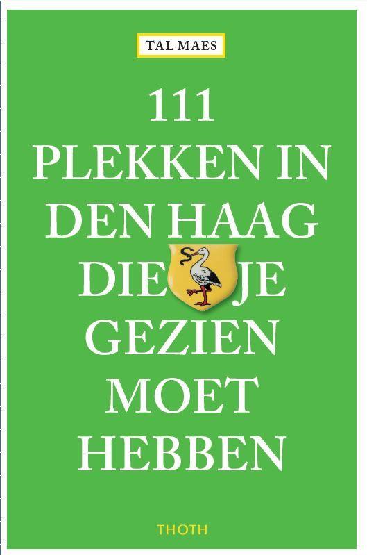 Den Haag FM » Nieuw boek: '111 Plekken In Den Haag Die Je Gezien Moet Hebben'
