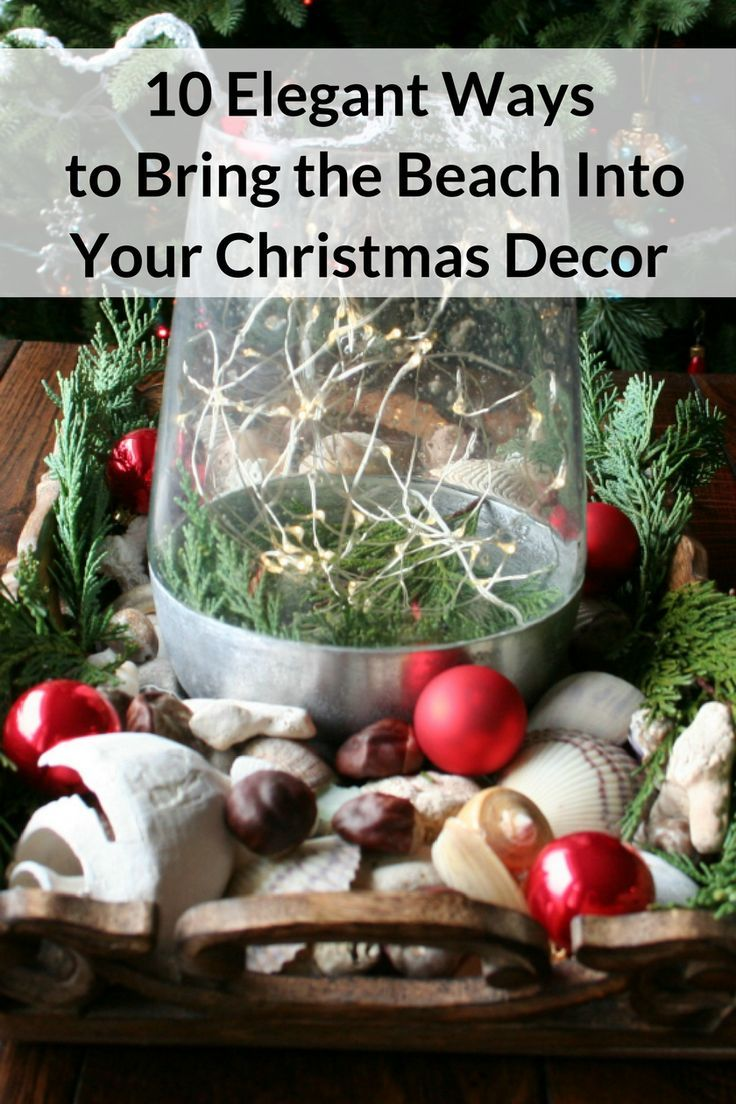 Try one or all of these 10 Elegant Ways to Bring the Beach into Your Christmas Decor. They'd make great gifts as well! #homedecor #decor #beachdecor #Christmasdecor #seashells #DIYgiftideas via @susanflemming