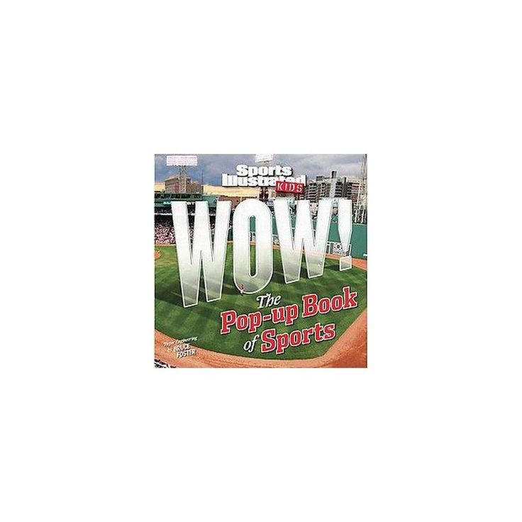 Sports Illustrated Kids Wow! : The Pop-up Book of Sports (Hardcover)
