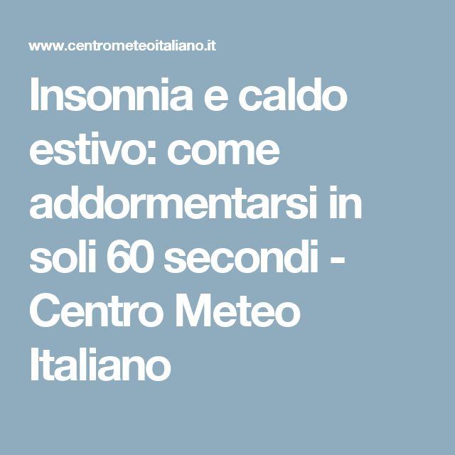 Insonnia e caldo estivo: come addormentarsi in soli 60 secondi - Centro Meteo Italiano
